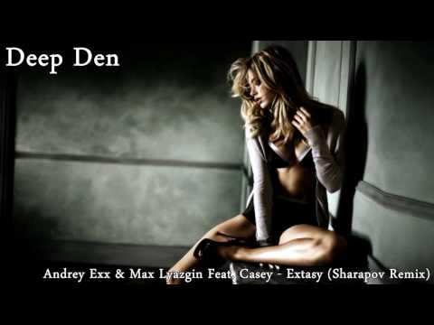 Andrey Exx & Max Lyazgin Feat. Casey - Extasy (Sharapov Remix)