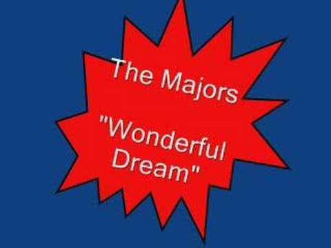 The Majors.....Wonderful Dream