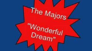 The Majors.....Wonderful Dream