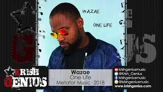 Wazae - One Life [Solar Panel Riddim] August 2018