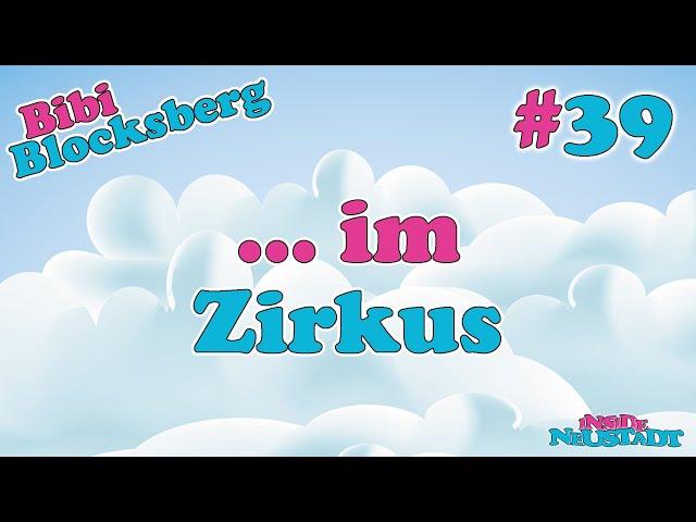 Inside Neustadt - Der Bibi Blocksberg Podcast #39 Bibi im Zirkus