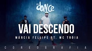Vai Descendo - Márcia Fellipe feat. MC Troia (Coreografia) FitDance TV