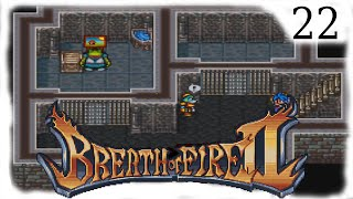 Lets Play Breath of Fire 2 [Blind] Part 22 - Sorglos hinter Gittern