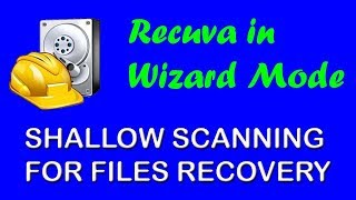 Recuva in Wizard Mode - Shallow Scanning for Files Recovery