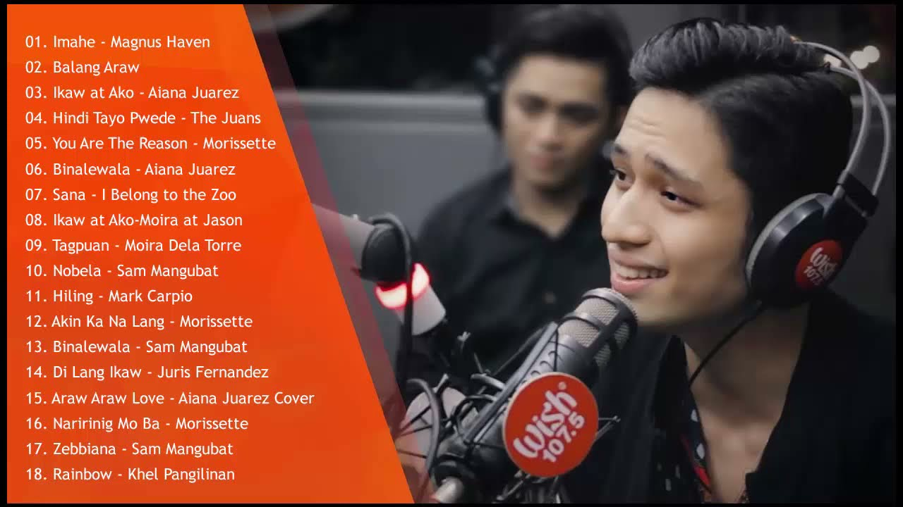 Best Of Wish 107.5 Songs New Playlist 2021 - Wish 107.5 This Band, Juan Karlos, Moira Dela Torre