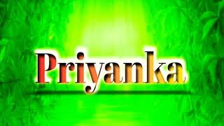 Priyanka name status || Priyanka name video || Priyanka ji love video || love you dear Priyanka || P