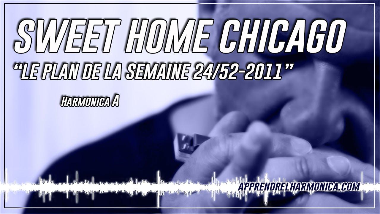 Come on oh baby don't you wanna go. Sweet Home Chicago Intro Harmonica A Le Blog Du Site Apprendrelharmonica Com Blog