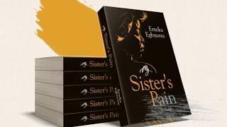 My Sister's Pain - A novel by Emeka Egbuonu