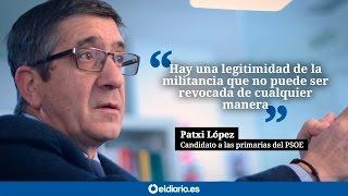 """Patxi López: """"Hay una legitimidad de la militancia que no puede ser revocada de cualquier manera"""""""