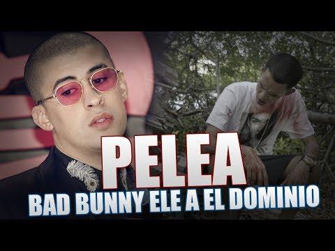 PELEA entre BAD BUNNY y ELE A EL DOMINIO (EXPLICADO) - SANCOCHO TIRAERA