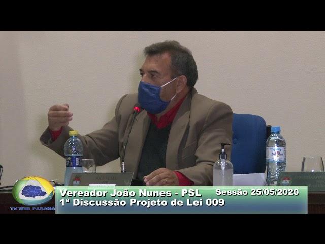 Vereador João Nunes   PSL  1ª Discussão Proj  Lei 009 Sessão 26 05 2020