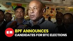 BPF announces it first list of 15 candidates for BTR elections