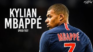 Kylian Mbappé 2018/2019 - Speed Test - Epic Runs, Skills & Goals - HD