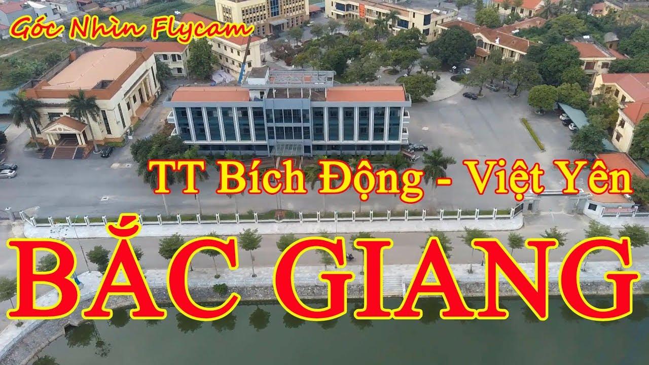 QUÊ HƯƠNG TÔI 2019 – TT Bích Động – Việt Yên – Bắc Giang Nhìn Từ Trên Cao (#2)l Du Lịch và Ẩm Thực