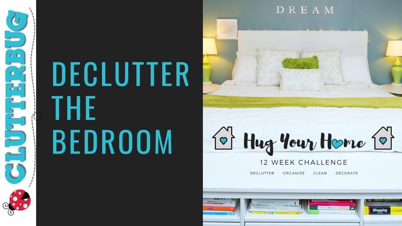 Declutter Your Bedroom   Week 1  Hug Your Home Challenge