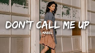 Download Mabel - Don't Call Me Up (Lyrics) Mp3 and Videos