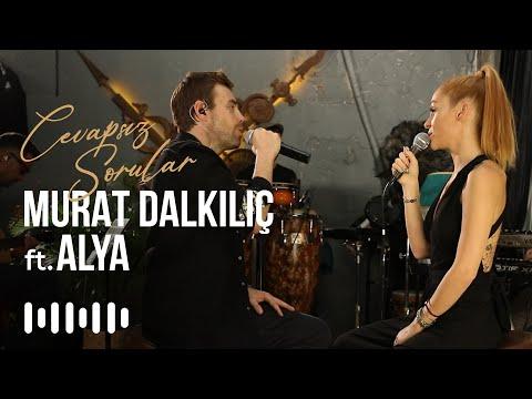 Murat Dalkılıç & Alya - Cevapsız Sorular (Akustik)