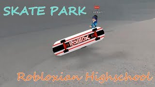 Learning to ride a skateboard - Roblox #1 - [SKATE PARK] Robloxian Highschool.