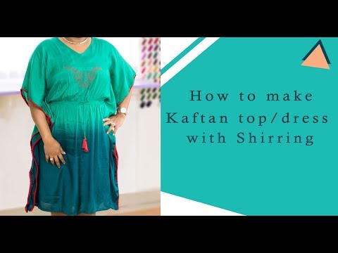 Class 49: How to make Kaftan dress/top with shirring at the waist - Cutting & Stitching