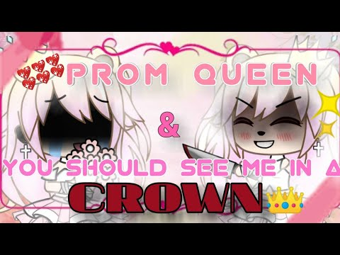 Prom Queen & You Should See Me In a Crown | GLMV | ✨