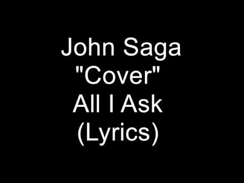 All I AskJohn SagaCover lyrics
