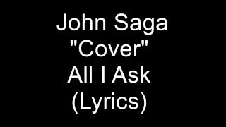 Video All I Ask   John Saga  Cover lyrics download MP3, 3GP, MP4, WEBM, AVI, FLV Agustus 2018