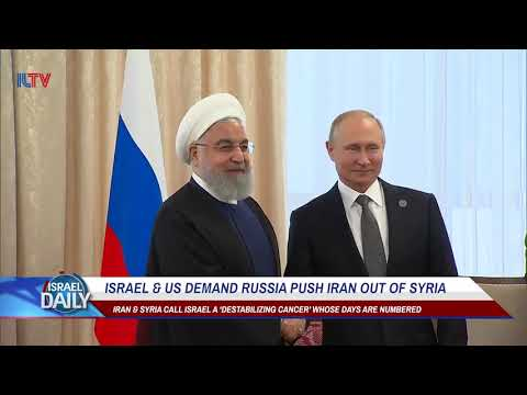 Israel \u0026 US Demand Russia Push Iran Out Of Syria - Your News From Israel