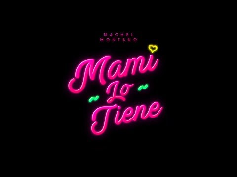 Mami Lo Tiene (Official Lyric Video) | Machel Montano | Soca 2018