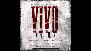 "Benny Benni - Vivo (Intro) ft. Delirious, Endo, Pacho & Cirilo, Miky Woodz & Valdo ""El Leopardo"""