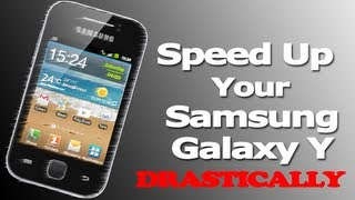 How to Drastically Speed up your Samsung Galaxy Y GT-S5360
