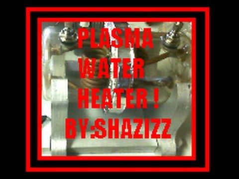 PLASMA WATER HEATER !