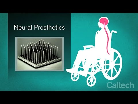Next Generation of Neuroprosthetics: Science Explained  R. Andersen  May 2015