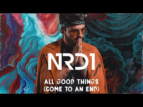All Good Things (Come To An End) - NRD1