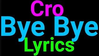 Cro | Bye Bye | Lyrics