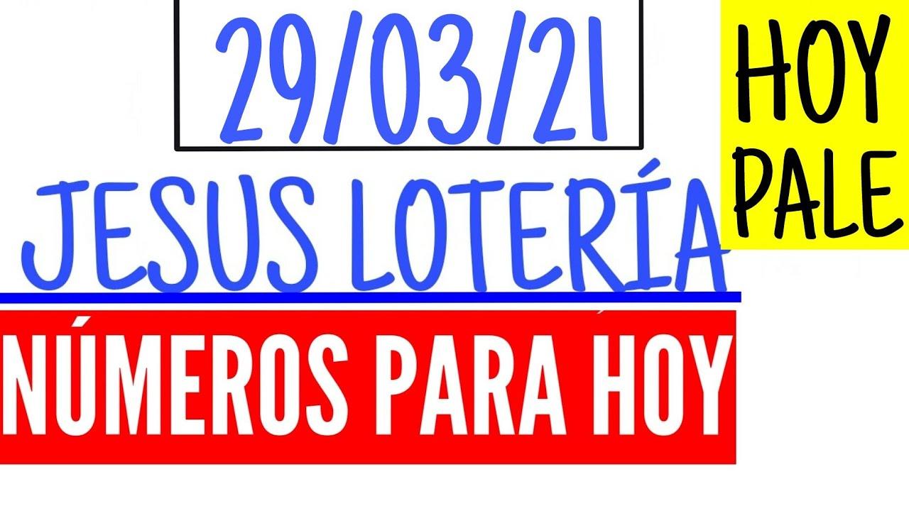 NÚMEROS PARA HOY 29 DE MARZO 2021, JESUS LOTERÍA