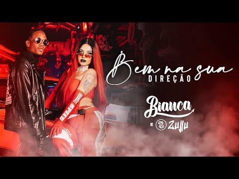 Bianca e DJ Zullu – Bem Na Sua Direção