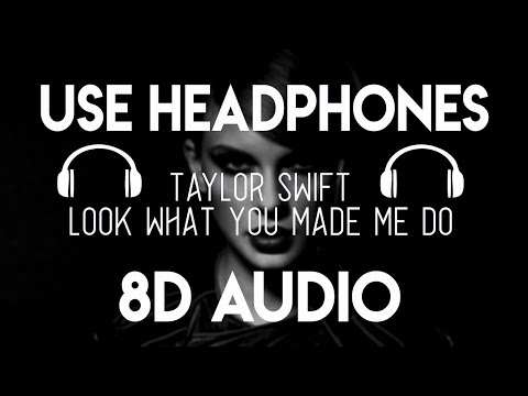 Taylor Swift - Look What You Made Me Do (8D Audio) [8D Nation Release]