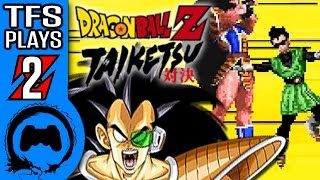 DRAGON BALL Z: TAIKETSU Part 2 - TFS Plays - TFS Gaming