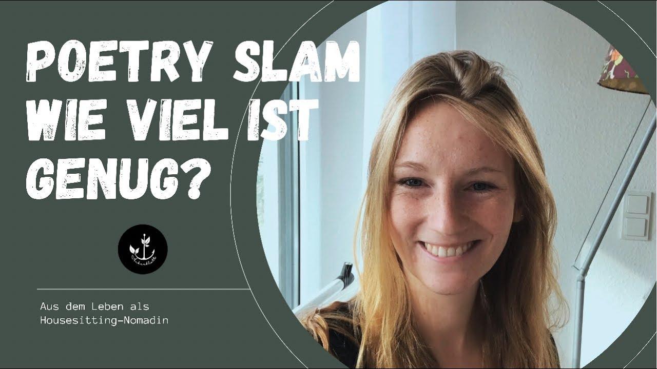 Poetry Slam - Wie viel ist genug?/ Was wirklich zählt