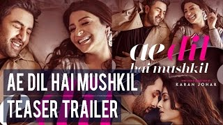 Ae Dil Hai Mushkil teaser trailer It is sizzling with chemistry