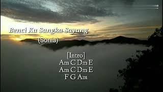 Download Lagu Lirik Lagu dan Kunci (Chord) Gitar *Sonia* - Benci Ku Sangka Sayang mp3