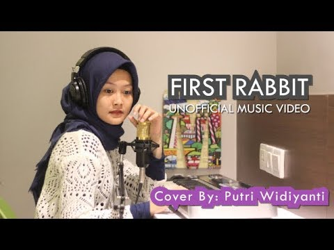 First Rabbit - Putri Cover [Unofficial Music Video]