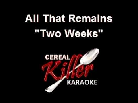 CKK - All That Remains - Two Weeks (Karaoke)