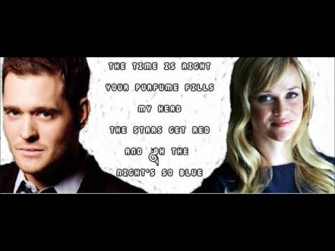 Something Stupid Michael Buble ft Reese Witherspoon LYRICS!