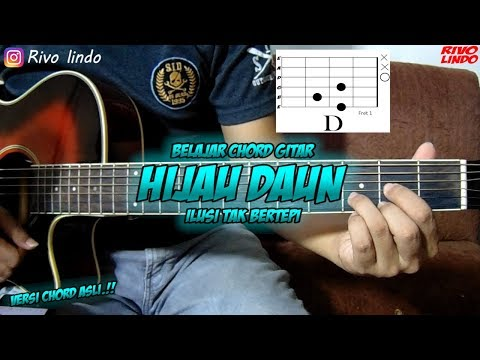 HIJAU DAUN - ILUSI TAK BERTEPI (tutorial Kunci Chord Gitar Asli) RIVO LINDO