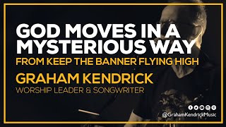 God Moves In A Mysterious Way - Live - Christian worship song by Graham Kendrick