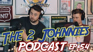 The 2 Johnnies Podcast | Ep 54 | If I Brought Beyoncé Home