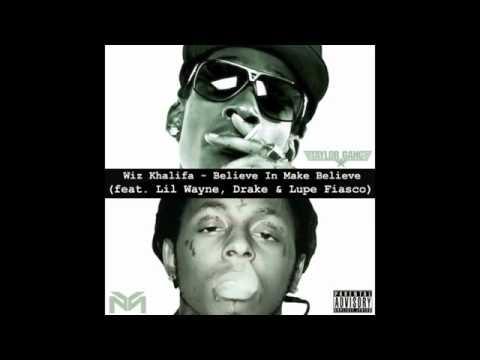 Believe in Make Believe - Wiz Khalifa ft. Lil Wayne, Drake & Lupe Fiasco