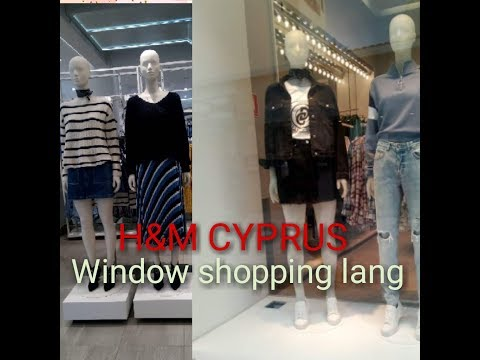 Window Shopping H&M Cyprus