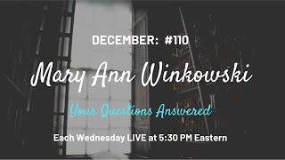 MARY ANN WINKOWSKI, #110 DECEMBER 2, 2020 - ANSWERING QUESTIONS